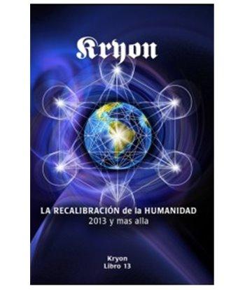 KRYON ,LIBRO XIII,LA RECALIBRACION DE LA HUMANIDAD