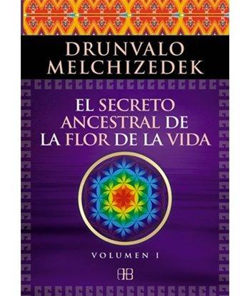 El Secreto Ancestral de la Flor de la Vida-Vol I