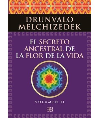 El Secreto Ancestral de la Flor de la Vida-Vol II