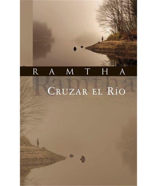 Libro:  Cruzar el Rio (Autor Ramtha)