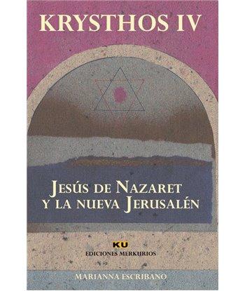 Jesus de Nazaret y la Nueva Jerusalén-Krysthos IV