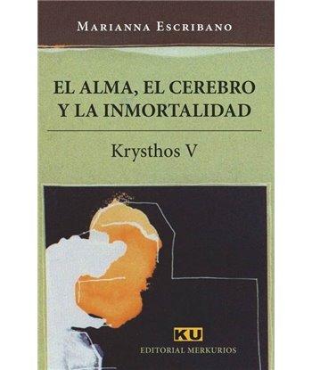 EL ALMA, EL CEREBRO Y LA INMORTALIDAD-KRYSTHOS V